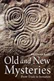 Old and New Mysteries: From Trials to Initiation