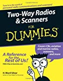 img - for Two-Way Radios and Scanners For Dummies [Paperback] [2005] (Author) H. Ward Silver book / textbook / text book