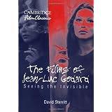 The Films of Jean-Luc Godard: Seeing the Invisible (Cambridge Film Classics) ~ David Sterritt