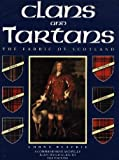 img - for Clans and Tartans: The Fabric of Scotland book / textbook / text book