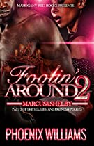 Foolin' Around 2: Shelby And Marcus (part 2 Of Sex, Lies, And Friendship Series)