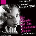 Die Blonde mit den schwarzen Augen: Ein Philip-Marlowe-Roman Hörbuch von Benjamin Black Gesprochen von: Christian Brückner