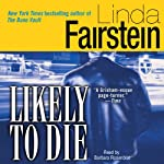 Likely to Die (       UNABRIDGED) by Linda Fairstein Narrated by Barbara Rosenblat