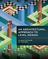 An Architectural Approach to Level Design Front Cover