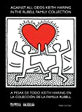 Against All Odds: Keith Haring in the Rubell Family Collection / A pesar de todo: Keith Haring en la colecction de la familia Rubell (English and Spanish Edition) (098211950X) by Nash, Steven