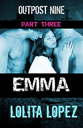 Emma:  Part Three (Outpost Nine Book 3) PDF