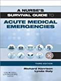 img - for A Nurse's Survival Guide to Acute Medical Emergencies book / textbook / text book