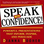 Speak with Confidence: Powerful Presentations that Inform, Inspire and Persuade | [Dianna Booher]