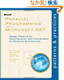 Parallel Programming With Microsoft .NET: Design Patterson for Decomposition and Coordination on Multicore Architectures (...