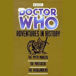 Doctor Who: Adventures In History | [Donald Cotton, John Lucarotti, Gerry Davis]