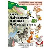 A.M.B's Advanced Animal A - Z: For ages 3 to 8 (Illustrated Picture book): 1by Arshad Mirza Baig