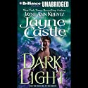 Dark Light: Harmony World, Book 6 (       UNABRIDGED) by Jayne Castle Narrated by Joyce Bean