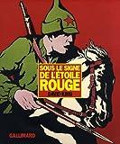 echange, troc David King - Sous le signe de l'étoile rouge : Une histoire visuelle de l'Union soviétique de 1917 à la mort de Staline