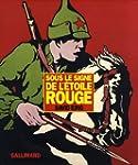 SOUS LE SIGNE DE L'�TOILE ROUGE : UNE...