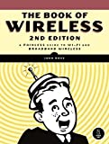 The Book of Wireless: Intall, Configure, and Use Wi-Fi, Wimax, and 3G Wireless Networks