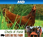 Chefs A'Field: Kids On The Farm: Series [HD]: Chefs A'Field: Kids On The Farm: Episode 310 [HD]