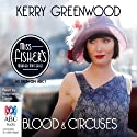 Blood and Circuses: A Phryne Fisher Mystery Audiobook by Kerry Greenwood Narrated by Stephanie Daniel