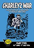 Charley's War Comic Part Two: 16th June - 1st July 1916 (Charley's War Comics Book 2)
