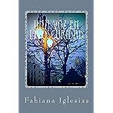 Una voz en la oscuridad: Una novela de misterio y amor sobrenatural