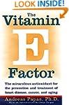 The Vitamin E Factor: The miraculous...