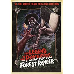 Legend of the Psychotic Forest Ranger