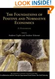 The Foundations of Positive and Normative Economics: A Handbook (Handbooks of Economic Methodology)