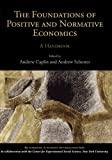 img - for The Foundations of Positive and Normative Economics: A Handbook (Handbooks in Economic Methodologies) book / textbook / text book