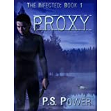 Proxy (The Infected) ~ P.S. Power
