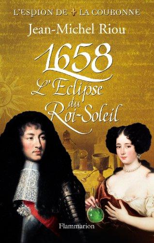 1658, l'éclipse du Roi-Soleil : T. 2