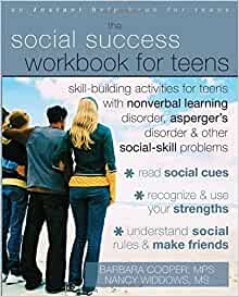 The Social Success Workbook for Teens: Skill-building ...