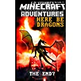 Here Be Dragons: A Minecraft Adventure (Minecraft Adventures) (Volume 4) ~ Steve DeWinter
