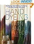Hand Dyeing Yarn and Fleece: Custom-C...