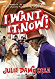 img - for I Want it Now! A Memoir of Life on the Set of Willy Wonka and the Chocolate Factory book / textbook / text book