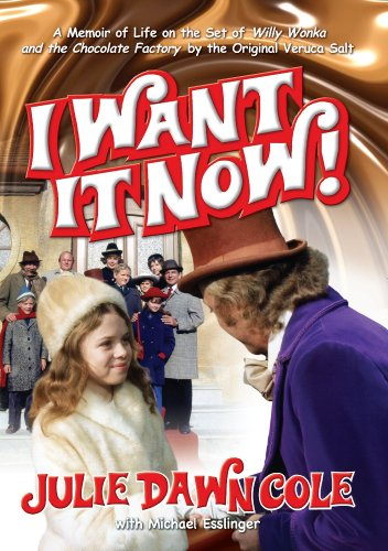 I Want it Now! A Memoir of Life on the Set of Willy Wonka and the Chocolate Factory