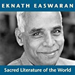 Sacred Literature of the World: Inspirational Passages Selected and Read by Eknath Easwaran | Eknath Easwaran