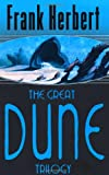 "The Great Dune Trilogy: Dune, Dune Messiah, Children of Dune: ""Dune"", ""Dune Messiah"", ""Children of Dune"" (Gollancz S.F.)"