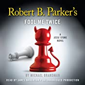 Robert B. Parker's Fool Me Twice: A Jesse Stone Novel | Michael Brandman, Robert B. Parker (creator)