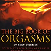 The Big Book of Orgasms: 69 Sexy Stories | [Rachel Kramer Bussel]