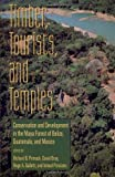 img - for Timber, Tourists, and Temples: Conservation And Development In The Maya Forest Of Belize Guatemala And Mexico book / textbook / text book