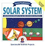 img - for Janice VanCleave's the Solar System: Mind-Boggling Experiments You Can Turn into Science Fair Projects book / textbook / text book