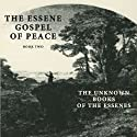 Essene Gospel of Peace, Book 2: The Unknown Books of the Essenes (       UNABRIDGED) by Edmond Bordeaux Szekely, Edmond Bordeaux Szekely Narrated by Tom Zingarelli