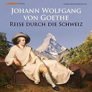 Reise durch die Schweiz Hörbuch