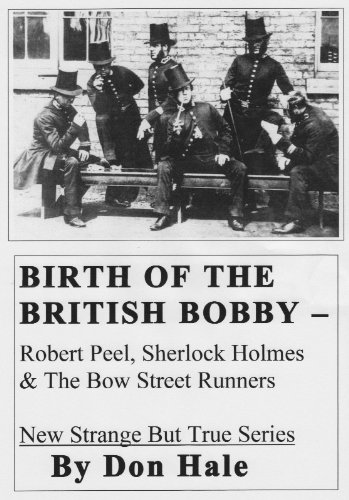 BIRTH OF THE BRITISH BOBBY - Robert Peel, Sherlock Holmes & The Bow Street Runners (Strange But True Facts by Don Hae)