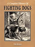 A Complete History of Fighting Dogs