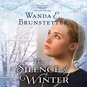 The Silence of Winter: The Discovery: A Lancaster County Saga, Book 2 | [Wanda E. Brunstetter]