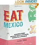 Eat Mexico: Recipes from Mexico City'...