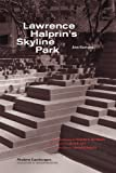 img - for Lawrence Halprin's Skyline Park (Modern Landscapes: Transition & Transformation) book / textbook / text book