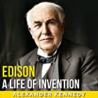 Edison: A Life of Invention Audiobook by Alexander Kennedy Narrated by Jack Nolan