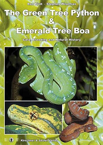 The Green Tree Python and Emerald Tree Boa: Care, Breeding and Natural History, Second Extended Edition (Amazon Tree Boa compare prices)
