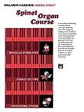 Palmer-Hughes Spinet Organ Course, Book 8 (0739022644) by Palmer-Hughes